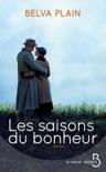 Les Saisons du bonheur book summary, reviews and downlod