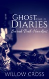 Ghost Diaries, Case #1- Sarah Beth Hawkins book summary, reviews and download