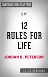 12 Rules For Life: An Antidote to Chaos by Jordan Peterson: Conversation Starters book summary, reviews and downlod
