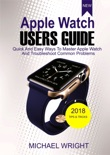 Apple Watch Users Guide book summary, reviews and download