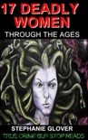 17 Deadly Women Through the Ages+ book summary, reviews and download