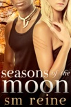 Seasons of the Moon Series, Books 1-4: Six Moon Summer, All Hallows' Moon, Long Night Moon, and Gray Moon Rising book summary, reviews and download