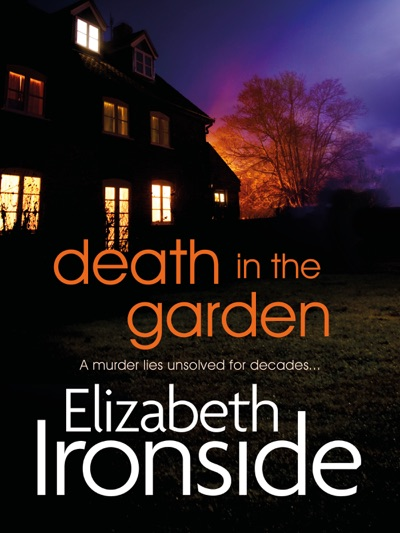 Death in the Garden by Elizabeth Ironside Book Summary, Reviews and E-Book Download