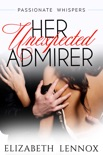 Her Unexpected Admirer book summary, reviews and downlod