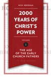 2,000 Years of Christ's Power Vol. 1 book summary, reviews and download