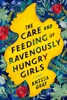 The Care and Feeding of Ravenously Hungry Girls book image