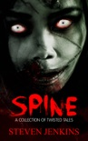 Spine: A Collection of Twisted Tales book summary, reviews and download