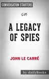 A Legacy of Spies: A Novel by John le Carré: Conversation Starters book summary, reviews and downlod