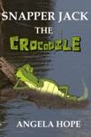 Snapper Jack the Crocodile book summary, reviews and download