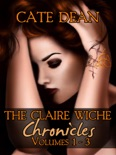 The Claire Wiche Chronicles Volumes 1-3 book summary, reviews and downlod