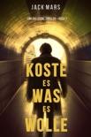 Koste Es Was Es Wolle: Ein Luke Stone Thriller—Buch 1 book summary, reviews and downlod
