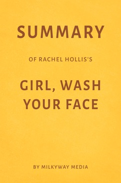 Summary of Rachel Hollis's Girl, Wash Your Face by Milkyway Media E-Book Download