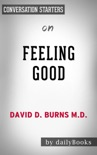 Feeling Good: The New Mood Therapy by David D. Burns M.D.: Conversation Starters book summary, reviews and downlod