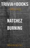 Natchez Burning: A Novel by Greg Iles (Trivia-On-Books) book summary, reviews and downlod
