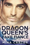 The Dragon Queen's Fake Fiancé book summary, reviews and downlod