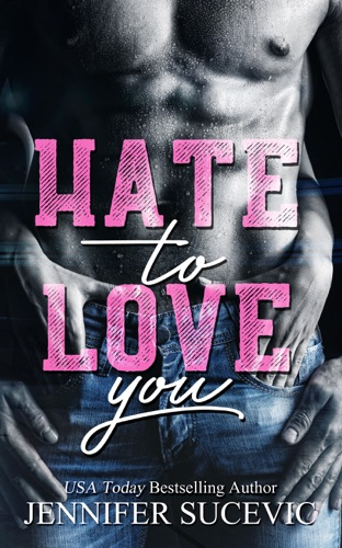 HATE TO LOVE YOU by jennifer sucevic book summary, reviews and downlod