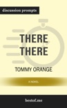 There There: A novel by Tommy Orange (Discussion Prompts) book summary, reviews and downlod