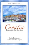 Croatia: Beneath the Surface book summary, reviews and download