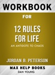 12 Rules for Life: An Antidote to Chaos by Jordan B. Peterson: Max Help Workbooks book summary, reviews and downlod