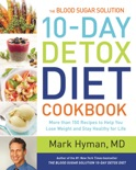 The Blood Sugar Solution 10-Day Detox Diet Cookbook book summary, reviews and downlod