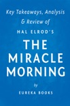 The Miracle Morning: by Hal Elrod Key Takeaways, Analysis & Review book summary, reviews and download