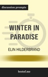 Winter in Paradise: A husband's secret life, a wife's new beginning: Escape to the Caribbean by Elin Hilderbrand (Discussion Prompts) book summary, reviews and downlod