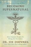 Becoming Supernatural book summary, reviews and download