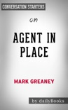 Agent in Place (Gray Man) by Mark Greaney: Conversation Starters book summary, reviews and downlod