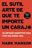 El sutil arte de que te importe un caraj* book summary, reviews and downlod