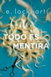 Todo es mentira book summary, reviews and downlod