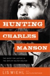 Hunting Charles Manson book summary, reviews and downlod