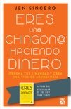 Eres un@ chingon@ haciendo dinero book summary, reviews and downlod