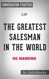 The Greatest Salesman in the World by Og Mandino: Conversation Starters book summary, reviews and downlod