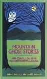 Mountain Ghost Stories and Curious Tales of Western North Carolina book summary, reviews and download