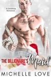 The Billionaire's Maid: A Christmas Romance book summary, reviews and downlod