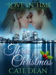 Three For Christmas - A Love in Time Christmas Story book summary, reviews and downlod