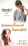 Criminellement Imparfait book summary, reviews and downlod