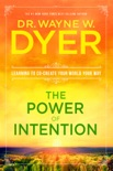 The Power of Intention book summary, reviews and downlod