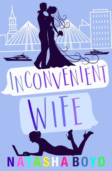 Inconvenient Wife by Natasha Boyd Book Summary, Reviews and E-Book Download