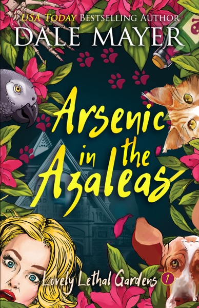 Arsenic in the Azaleas by Dale Mayer Book Summary, Reviews and E-Book Download