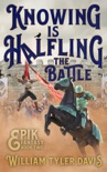 Knowing is Halfling the Battle book summary, reviews and downlod