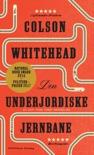 Den underjordiske jernbane book summary, reviews and downlod