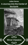 A Journey into the Center of the Earth (Silver Classics) book summary, reviews and download