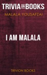 I Am Malala: The Girl Who Stood Up for Education and Was Shot by the Taliban by Malala Yousafzai (Trivia-On-Books) e-book