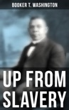 Booker T. Washington: Up From Slavery book summary, reviews and downlod