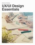 UX/UI Design Essentials book summary, reviews and download
