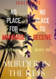 Murder in the Keys Bundle: No Place for Marriage (#4) and No Place to Deceive (#5) book summary, reviews and downlod