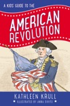 A Kids' Guide to the American Revolution book summary, reviews and downlod