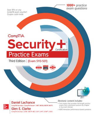 CompTIA Security+ Certification Practice Exams, Third Edition (Exam SY0-501) by Daniel Lachance & Glen E. Clarke E-Book Download