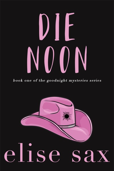 Die Noon by Elise Sax Book Summary, Reviews and E-Book Download